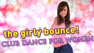 Download How To Dance At A Club For Women - The Girly Bounce (Beginners Lesson) Video