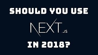 Download Should you use Next.js in 2018? (Advantages and ″disadvantages″) Video