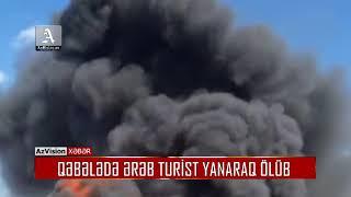 Download Qəbələdə ərəb turist yanaraq ölüb - 6 əcnəbi yaralanıb Video