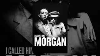 Download I Called Him Morgan Video