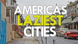 Download The 10 LAZIEST CITIES in AMERICA Video