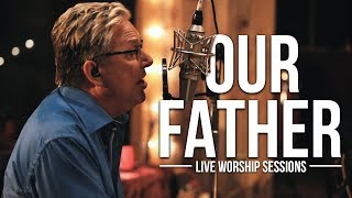 Download Don Moen - Our Father | Live Worship Sessions Video