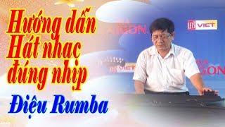 Download Hướng dẫn hát nhạc đúng nhịp điệu Rumba Video