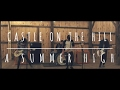 Download ″Castle On The Hill″ - Ed Sheeran (A Summer High Cover) Video