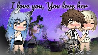 Download I Love You, You Love her | Gacha Life | GLMM Video