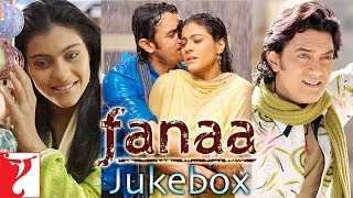 Download Fanaa Audio Jukebox | Jatin-Lalit | Aamir Khan | Kajol Video