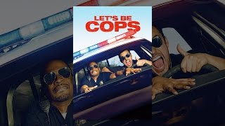 Download Let's Be Cops Video