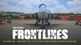 Download Indiatimes | Frontlines S02E16 | LCA Tejas: IAF's Made In India Fighter Video