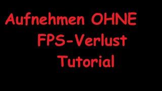 Download Aufnehmen OHNE FPS-Verlust!!! - Tutorial - german - HD Video
