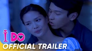 Download Official Trailer   'I Do'   Enchong Dee and Erich Gonzales Video