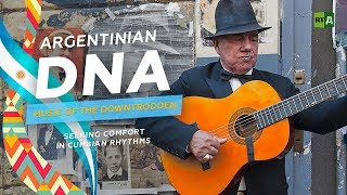 Download Argentinian DNA: Music of the Downtrodden. Seeking comfort in Cumbian rhythms Video