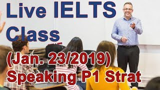 Download IELTS Live Class - Speaking - Strategies and Exercise for Band 9 Video