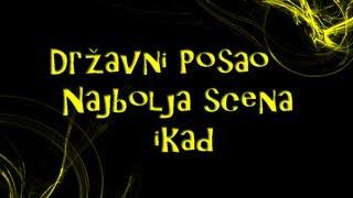 Download DRZAVNI POSAO - NAJBOLJA SCENA IKAD Video