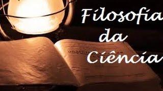 Download EPISTEMOLOGIA: FILOSOFIA DA CIÊNCIA - AULA 1 - O QUE É CIÊNCIA Video