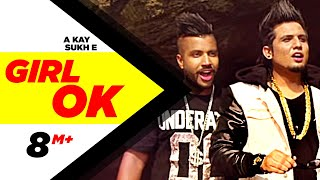 Download Girl Ok | Sukh-e & A-Kay | Full Music Video | Speed Records Video