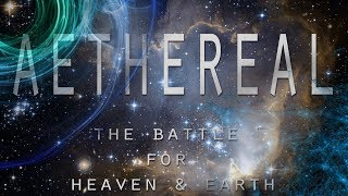 Download AETHEREAL - The Battle for Heaven and Earth (Biblical Cosmology Documentary) Video