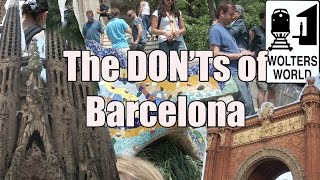 Download Visit Barcelona - The DON'Ts of Visiting Barcelona, Spain Video