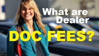 Download CAR DEALER DOC FEE Overcharges - Is it a Rip Off? What Auto Document Fees should you pay? Video