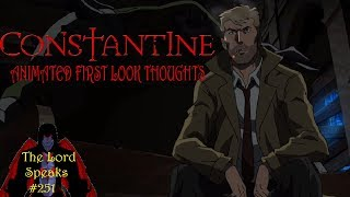 Download The Lord Speaks #251: Constantine Animated First Look Thoughts Video