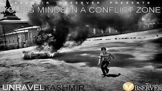 Download Unravel Kashmir   Chapter one   Young Minds in a Conflict Zone Video