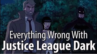 Download Everything Wrong With Justice League Dark In 13 Minutes Or Less Video