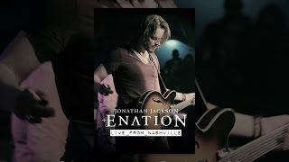 Download Jonathan Jackson + Enation: Live from Nashville Video