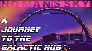 Download No Man's Sky! A journey to the Galactic Hub!! Video