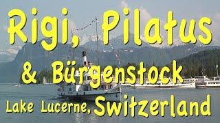 Download Lucerne Excursions: Rigi, Bürgenstock, Pilatus, Switzerland Video