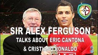 Download Sir Alex Ferguson Talks About Cantona & Ronaldo Video