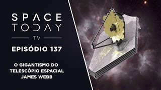 Download Space Today Ep.137 - O Gigantismo do Telescópio Espacial James Webb Video