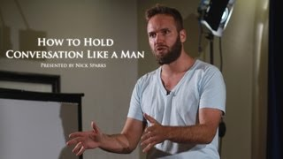Download How to Hold Conversation Like a Man | Nick Sparks | Full Length HD Video