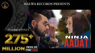 Download Aadat Punjabi Song By Ninja | Parmish Verma | Latest Punjabi Song 2015 | Malwa Records Video