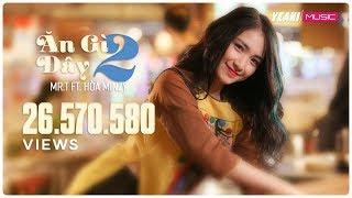 Download Ăn Gì Đây 2 | Mr.T ft. Hòa Minzy | Yeah1 Superstar (Official MV) Video
