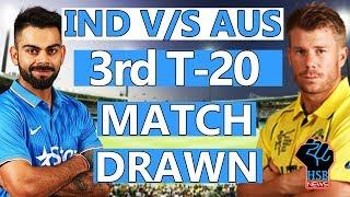Download IND VS AUS 3rd T20 : India Vs Australia 3rd T20 Match ; IND vs AUS Match Status. Video