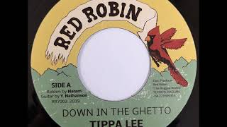 Download Tippa Lee - Down In The Ghetto + Dub - 7″ Red Robin 2019 - KILLER DIGITAL Video