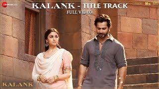 Download Kalank Title Track - Full Video | Madhuri Sonakshi Alia Sanjay Aditya Varun | Arijit | Pritam Video
