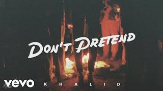 Download Khalid - Don't Pretend (Audio) ft. SAFE Video
