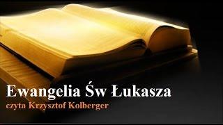Download Ewangelia Św Łukasza (Biblia Tysiąclecia) czyta Krzysztof Kolberger Video