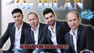 Download Grup Öz Dilan Acımadın Be Vicdansız 2016 Albüm !!! Video