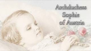 Download Archduchess Sophie of Austria, the forgotten daughter of Empress Sisi Video