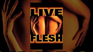 Download Live Flesh Video