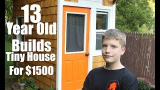 Download 13 year old builds a Tiny House for only $1500! Video