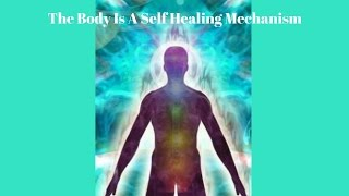 Download The Body Is A Self Healing Mechanism Video