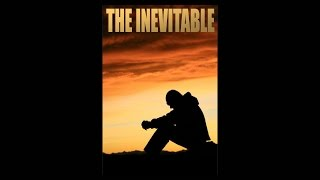 Download THE INEVITABLE Trailer #3 Video
