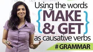 Download English Grammar lesson - Using 'Make' & 'Get' as causative verbs. Video