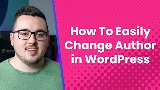 Download How to Easily Change the Author in WordPress Video
