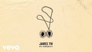 Download James TW - My Somebody (Audio) Video