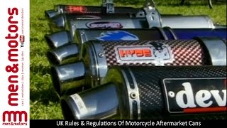 Download UK Rules & Regulations Of Motorcycle Aftermarket Cans Video