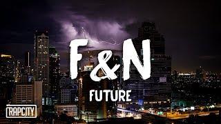 Download Future - F&N (Lyrics) Video