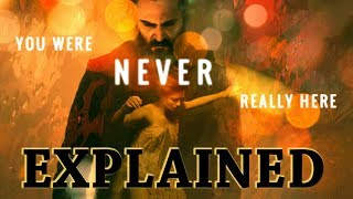 Download You Were Never Really Here EXPLAINED: The Beauty of Visual Storytelling (Analysis) Video